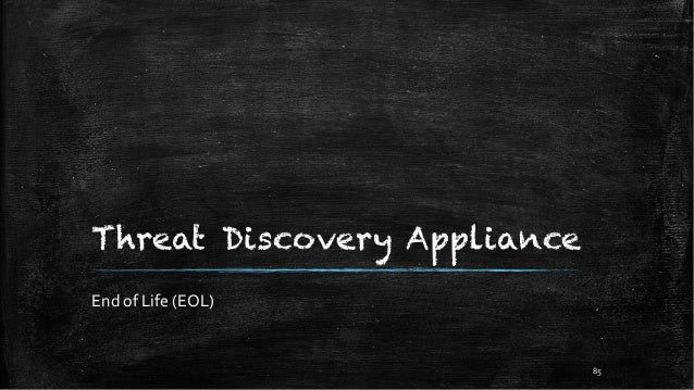 Threat Discovery Appliance End of Life (EOL) 85