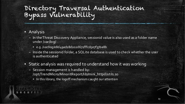 Directory Traversal Authentication Bypass Vulnerability ▪ Analysis – In theThreat Discovery Appliance, sessionid value is ...