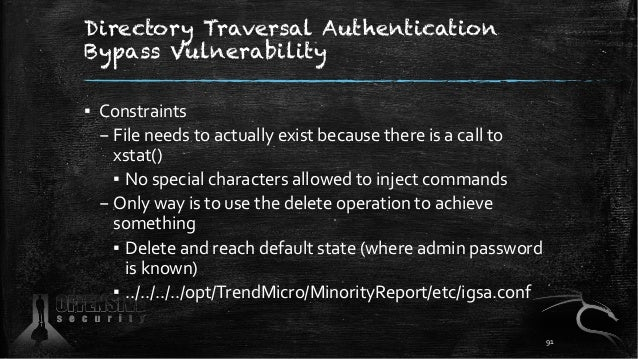 Directory Traversal Authentication Bypass Vulnerability ▪ Constraints – File needs to actually exist because there is a ca...