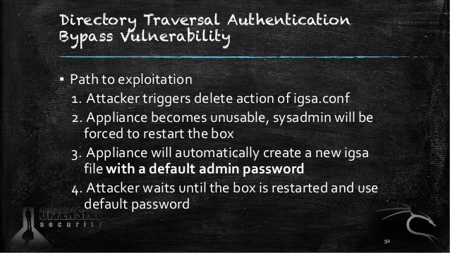Directory Traversal Authentication Bypass Vulnerability ▪ Path to exploitation 1. Attacker triggers delete action of igsa....