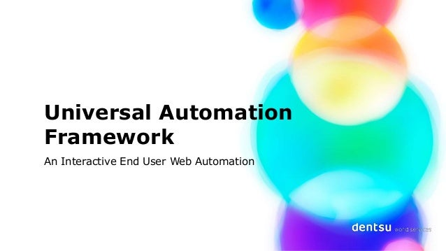 Universal Automation Framework An Interactive End User Web Automation