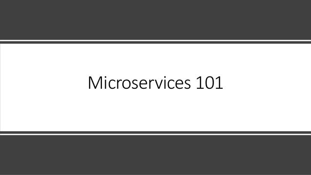 Microservices 101