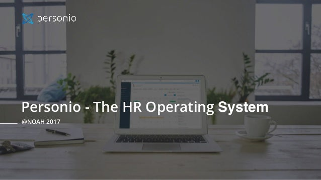 Personio - The HR Operating System @NOAH 2017
