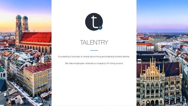TALENTRY Succeeding in business is mostly about hiring and retaining the best talents. We make employees' networks a compa...
