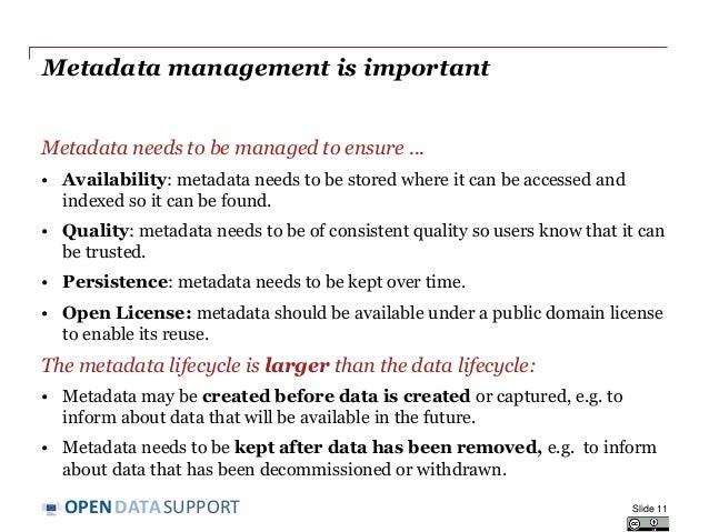 DATASUPPORTOPEN Metadata management is important Metadata needs to be managed to ensure ... • Availability: metadata needs...