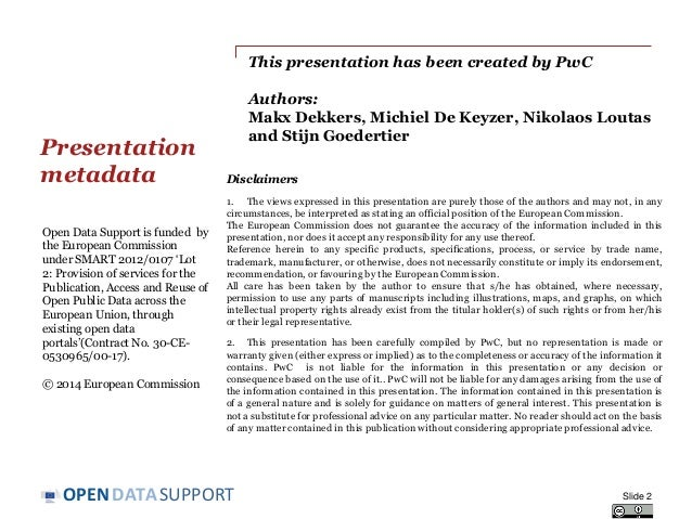 DATASUPPORTOPEN This presentation has been created by PwC Authors: Makx Dekkers, Michiel De Keyzer, Nikolaos Loutas and St...