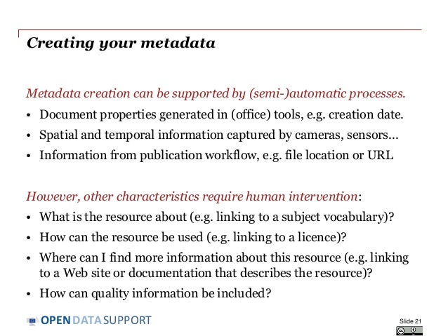 DATASUPPORTOPEN Creating your metadata Metadata creation can be supported by (semi-)automatic processes. • Document proper...