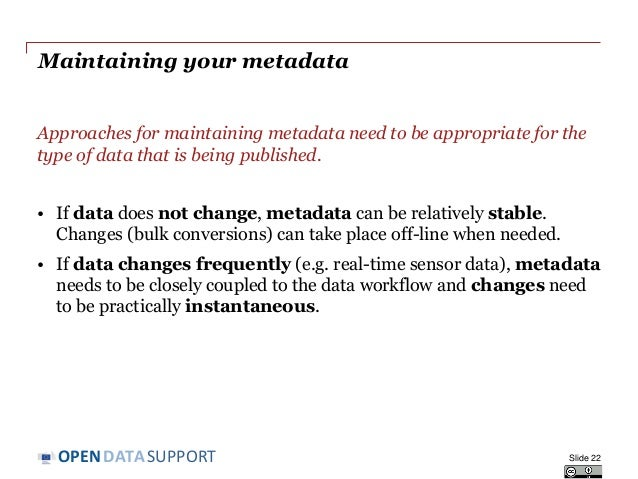 DATASUPPORTOPEN Maintaining your metadata Approaches for maintaining metadata need to be appropriate for the type of data ...