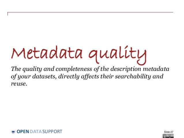 DATASUPPORTOPEN Metadata quality The quality and completeness of the description metadata of your datasets, directly affec...
