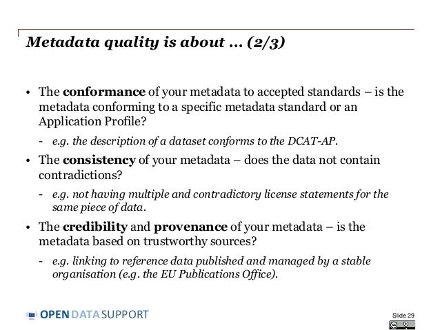 DATASUPPORTOPEN Metadata quality is about ... (2/3) • The conformance of your metadata to accepted standards – is the meta...