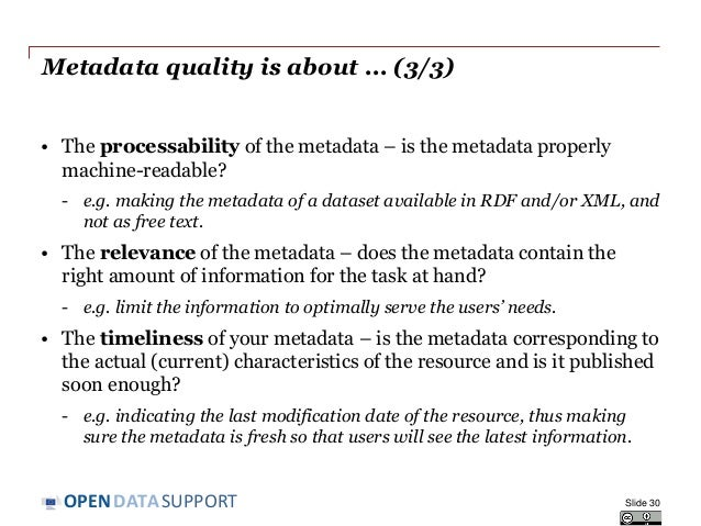 DATASUPPORTOPEN Metadata quality is about ... (3/3) • The processability of the metadata – is the metadata properly machin...