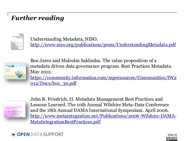 DATASUPPORTOPEN Further reading Understanding Metadata, NISO. http://www.niso.org/publications/press/UnderstandingMetadata...
