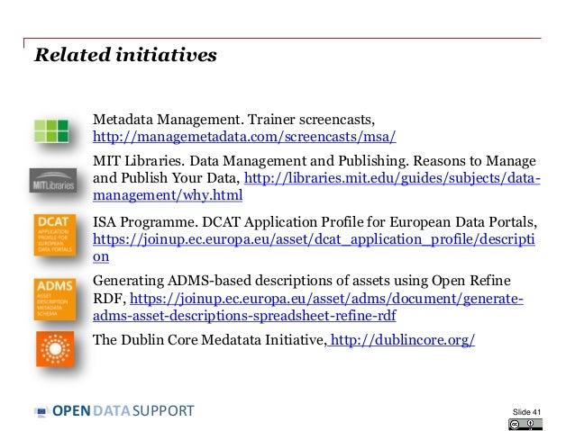 DATASUPPORTOPEN Related initiatives Metadata Management. Trainer screencasts, http://managemetadata.com/screencasts/msa/ M...