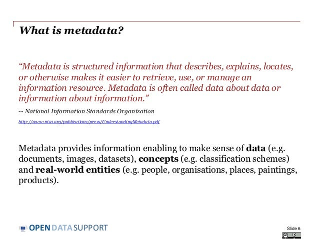 """DATASUPPORTOPEN What is metadata? """"Metadata is structured information that describes, explains, locates, or otherwise make..."""