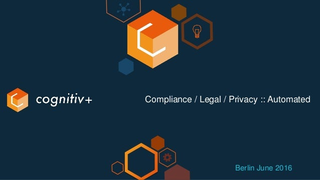 Compliance / Legal / Privacy :: Automated Berlin June 2016