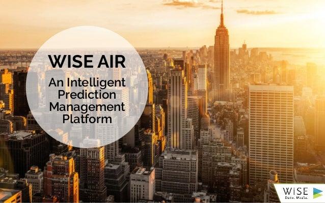 WISE AIR An Intelligent Prediction Management Platform