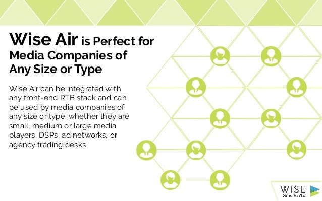 Wise Air is Perfect for Media Companies of Any Size or Type Wise Air can be integrated with any front-end RTB stack and ca...