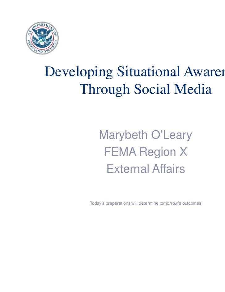 Developing Situational Awareness     Through Social Media           Marybeth O'Leary           FEMA Region X            Ex...