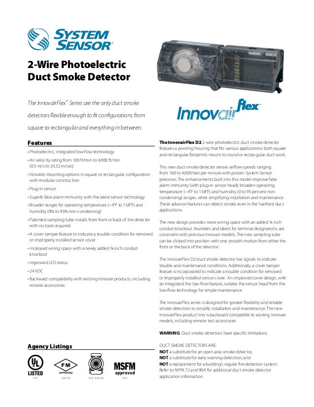 2-Wire PhotoelectricDuct Smoke DetectorThe InnovairFlex™ Series are the only duct smokedetectors flexible enough to fit co...
