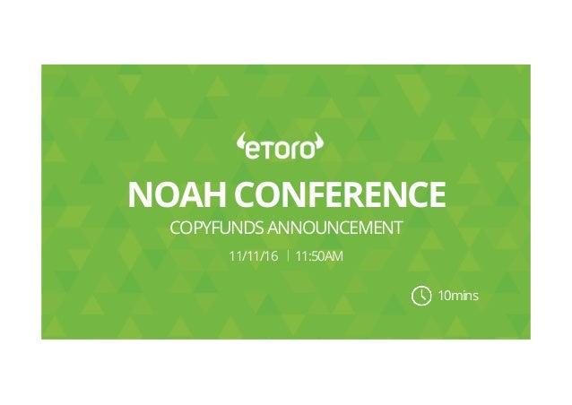 NOAHCONFERENCE COPYFUNDSANNOUNCEMENT 10mins 11/11/16 11:50AM