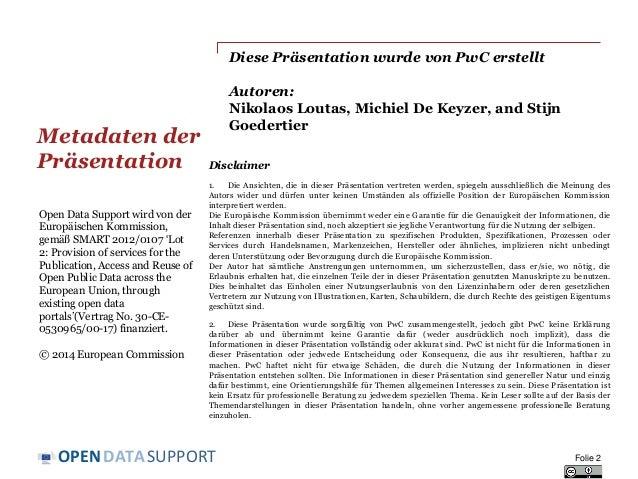 DATASUPPORTOPEN Diese Präsentation wurde von PwC erstellt Autoren: Nikolaos Loutas, Michiel De Keyzer, and Stijn Goedertie...