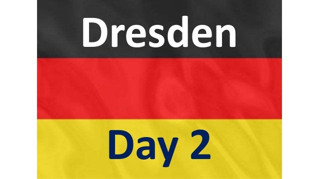 Dresden Day 2