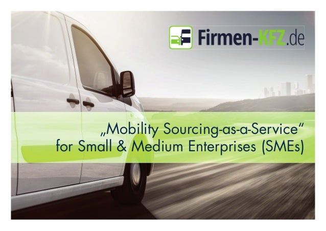 """""""Mobility Sourcing-as-a-Service"""" for Small & Medium Enterprises (SMEs)"""