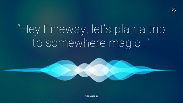 """Hey Fineway, let's plan a trip to somewhere magic…"" fineway.ai"