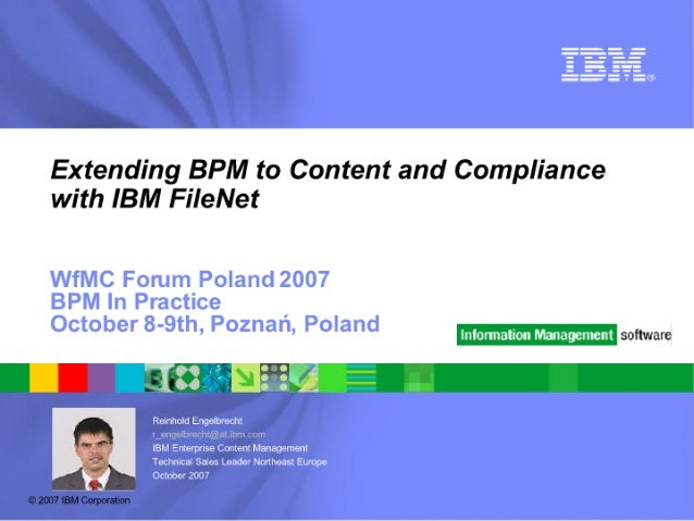 Extending BPM to Content and Compliance with IBM FiIeNet  Hlf-mm! » H s'. ~. mug '-H '-HI software  V B 2007 IBM Corporanon