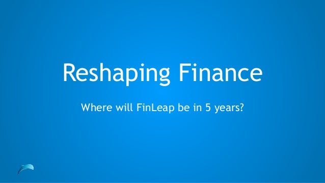 Reshaping Finance Where will FinLeap be in 5 years?