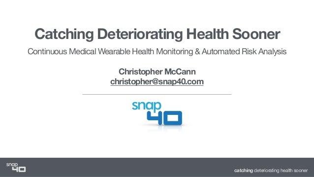 catching deteriorating health sooner Catching Deteriorating Health Sooner Continuous Medical Wearable Health Monitoring & ...