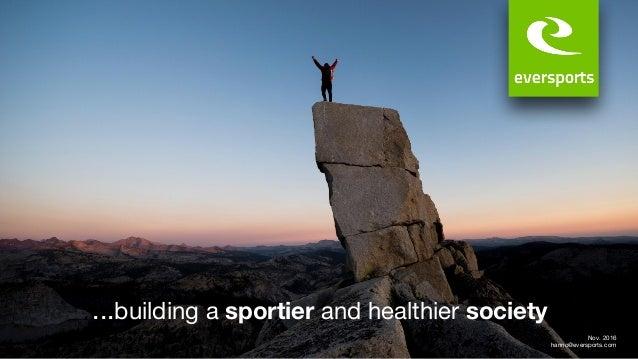 ...building a sportier and healthier society Nov. 2016 hanno@eversports.com