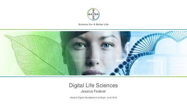 Digital Life Sciences Jessica Federer Head of Digital Development at Bayer, June 2016