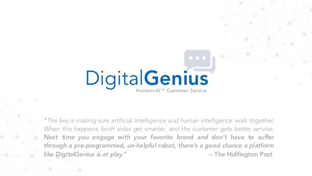 "DigitalGeniusHuman+AI™ Customer Service ""The key is making sure artificial intelligence and human intelligence work togeth..."