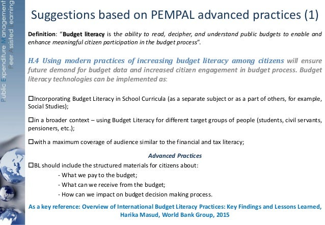 """Suggestions based on PEMPAL advanced practices (1) Definition: """"Budget literacy is the ability to read, decipher, and unde..."""