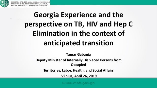 Georgia Experience and the perspective on TB, HIV and Hep C Elimination in the context of anticipated transition Tamar Gab...