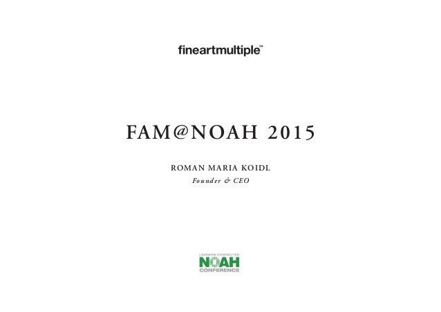 FAM@NOAH 2015 Roman maria koidl Founder & CEO