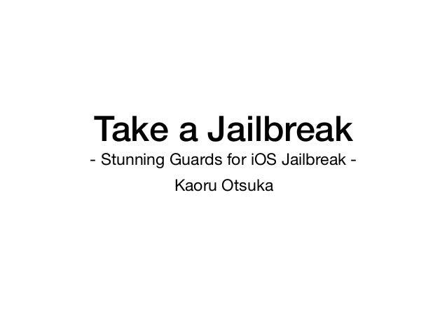 Take a Jailbreak - Stunning Guards for iOS Jailbreak - Kaoru Otsuka