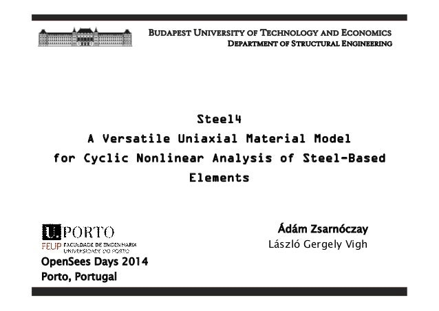 BUDAPEST UNIVERSITY OF TECHNOLOGY AND ECONOMICS  DEPARTMENT OF STRUCTURAL ENGINEERING  Steel4  A Versatile Uniaxial Materi...