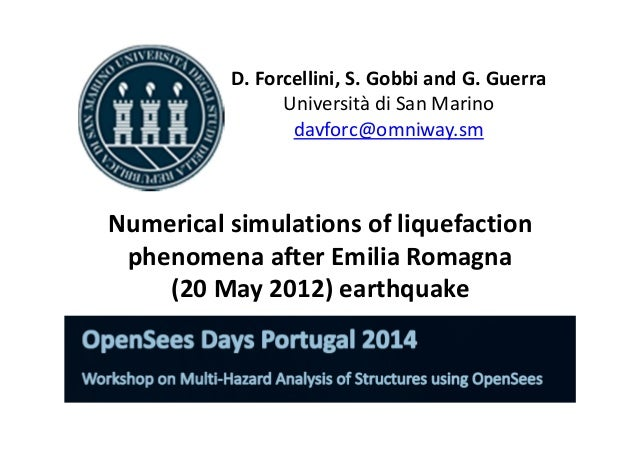 D. Forcellini, S. Gobbi and G. Guerra  Università di San Marino  davforc@omniway.sm  Numerical simulations of liquefaction...