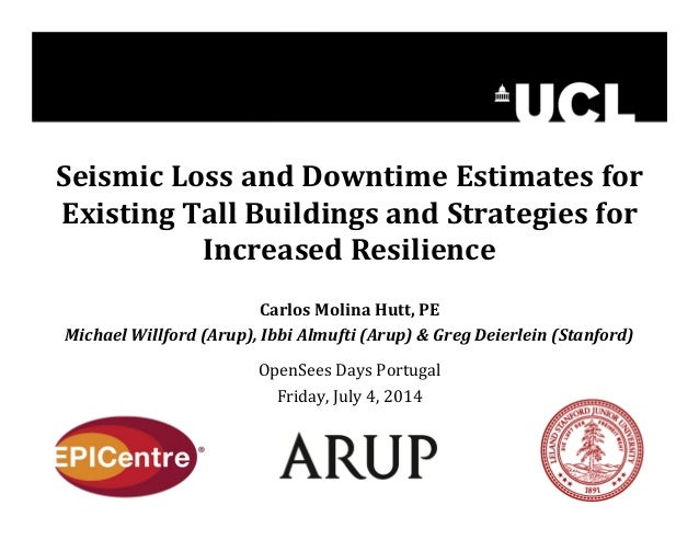 Seismic Loss and Downtime Estimates for  Existing Tall Buildings and Strategies for  Increased Resilience  Carlos Molina H...