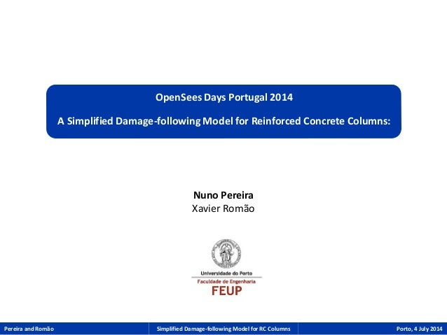 OpenSees Days Portugal 2014  A Simplified Damage-following Model for Reinforced Concrete Columns:  Nuno Pereira  Xavier Ro...