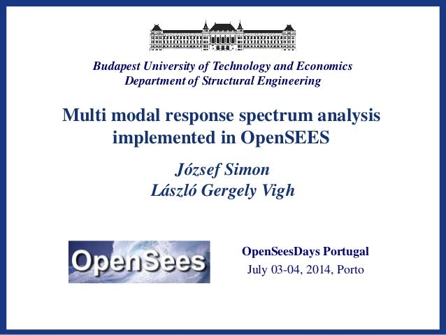 Budapest University of Technology and Economics  Department of Structural Engineering  Multi modal response spectrum analy...