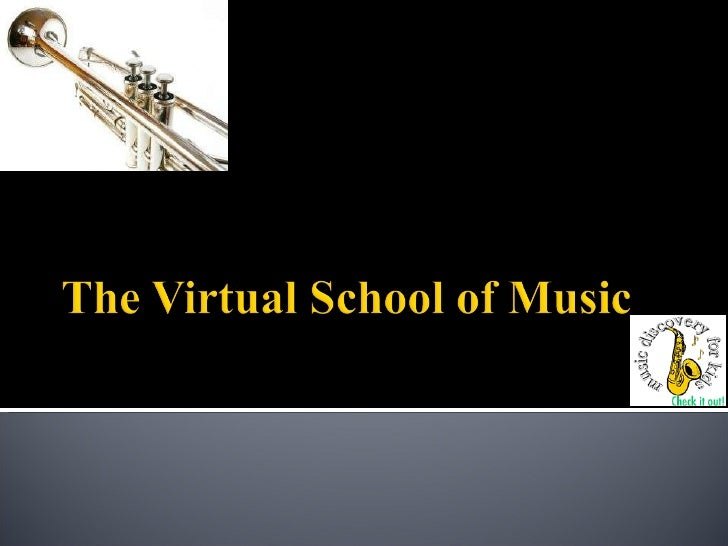    The Virtual School of Music ® is a place of community for     members to discuss, share and learn with each other.   ...