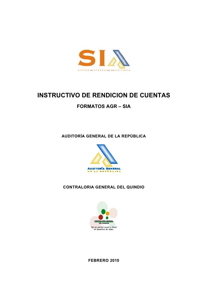 INSTRUCTIVO DE RENDICION DE CUENTAS            FORMATOS AGR – SIA           AUDITORÍA GENERAL DE LA REPÚBLICA           CO...