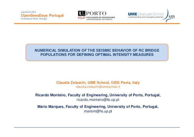 July 03-04 2014  OpenSeesDays Portugal  University of Porto, Portugal  NUMERICAL SIMULATION OF THE SEISMIC BEHAVIOR OF RC ...
