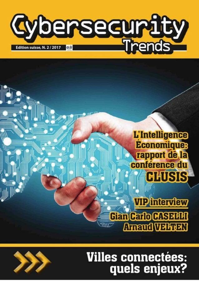 Edition suisse, N. 2 / 2017  _ L'Intelligence Économique^ rapport BêJa conférence'du il£ïïusis i I t f»1 !! VIRJinterview ...