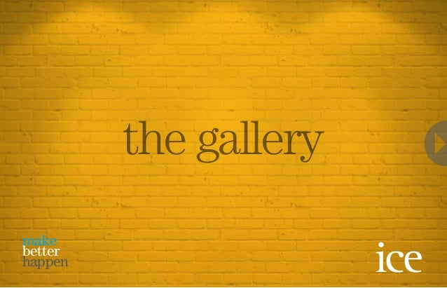 the gallery make better happen