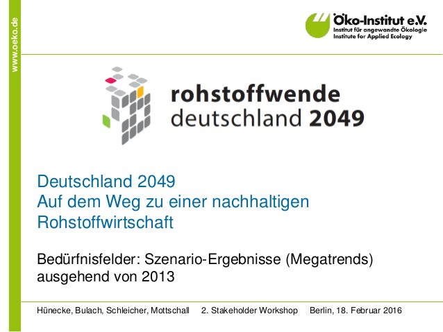www.oeko.de Deutschland 2049 Auf dem Weg zu einer nachhaltigen Rohstoffwirtschaft Bedürfnisfelder: Szenario-Ergebnisse (Me...