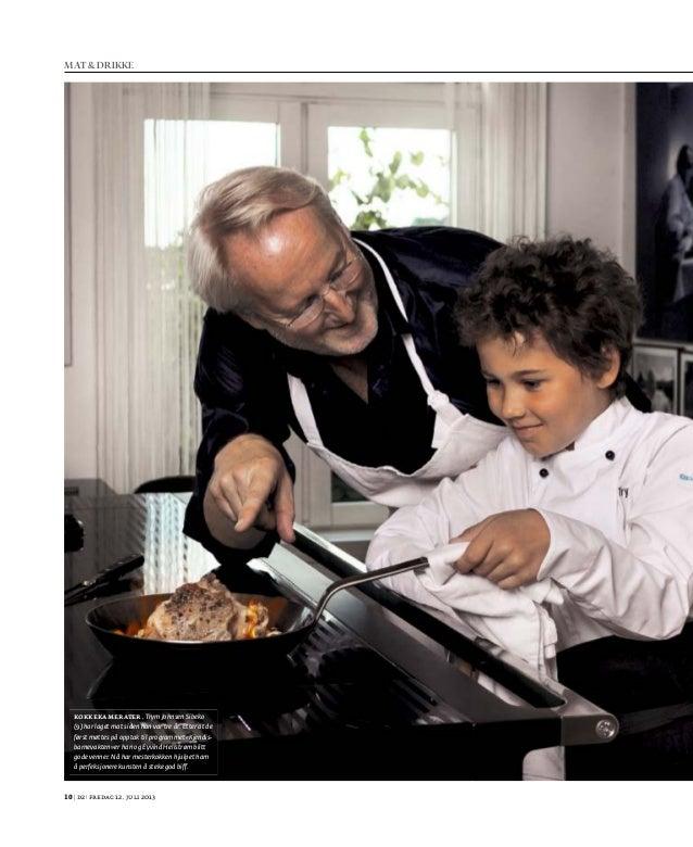 10 | d2 | fredag 12. juli 2013 Kokkekamerater. Trym Johnsen Sibeko (9) har laget mat siden han var tre år. Etter at de før...